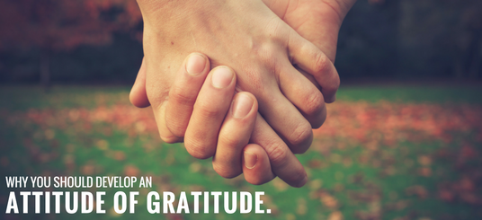 Main image for Why You Should Develop an Attitude of Gratitude blog post.