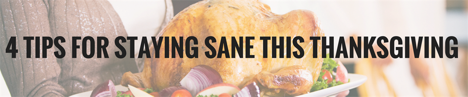 4 Tips for Staying Sane This Thanksgiving