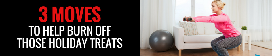 Main image for 3 Moves to Help Burn Off Those Holiday Treats blog post.