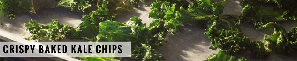 Recipe of the Week: Crispy Baked Kale Chips